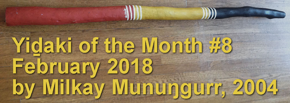 Milkay Mununggurr Yidaki of the Month