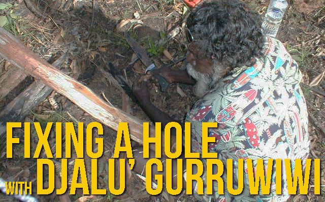 Djalu Gurruwiwi Fixing a Hole