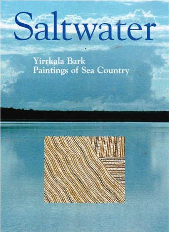 Saltwater: Yirrkala Bark Paintings of Sea Country