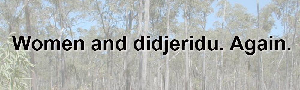Should Women Play Didgeridoo?